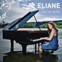 Eliane – Like the Water