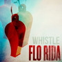 Flo Rida &ndash; Whistle