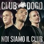 Club Dogo – Noi siamo il club (Bonus Track Version)