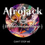 Afrojack &ndash; Can't Stop Me