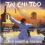 Oliver Shanti & Friends – Tai Chi Too