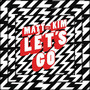 Matt & Kim – Let's Go