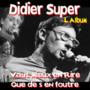 Didier Super – vaut mieux en rire que de s'en