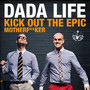 Dada Life &ndash; Kick Out The Epic Motherf**ker