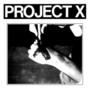 Project X – Project X