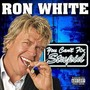 Ron White – You Can't Fix Stupid