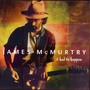 James McMurtry – It Had to Happen