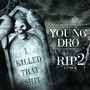 Young Dro - R.I.P. (I Killed That Shit) 2