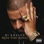 DJ Khaled Kiss The Ring (Deluxe Edition)