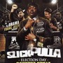 Slick Pulla – Election Day