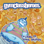 Gym Class Heros – As Cruel As School Children