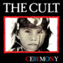 The Cult – Ceremony