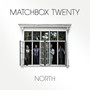 Matchbox Twenty – North (Deluxe Version)