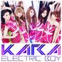Kara – エレクトリックボーイ