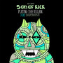 Son Of Kick – Playing The Villain EP