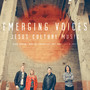 Jesus Culture – Emerging Voices