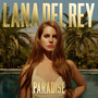 Lana Del Rey &ndash; Paradise