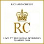 Richard Cheese – Live At The Royal Wedding