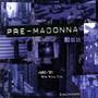 Madonna – Pre-Madonna