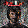 James Blunt – All Lost Souls (Deluxe Edition)