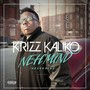 Krizz Kaliko – Neh' Mind
