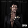 Trinidad Jame$ – Dont Be S.A.F.E.