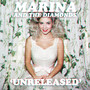 Marina & The Diamonds – Unreleased