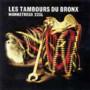 Les Tambours du Bronx – Monostress 225L
