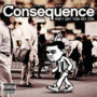 Consequence – Dont Quit Your Day Job