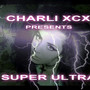 Charli XCX – SUPER ULTRA MIXTAPE