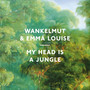 Wankelmut & Emma Louise – My Head Is A Jungle