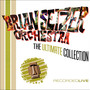 The Brian Setzer Orchestra – The Ultimate Collection