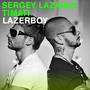 Sergey Lazarev – Lazerboy