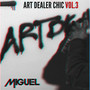 Miguel – ART DEALER CHIC Vol. 3
