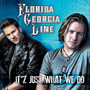 Florida Georgia Line – It'z Just What We Do