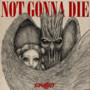 Skillet – Not Gonna Die - Single