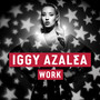 Iggy Azalea – Work