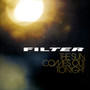 Filter – The Sun Comes Out Tonight