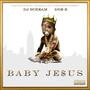 Doe B – Doe B - Baby Jesus