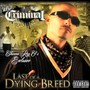Mr. Criminal – Last Of A Dying Breed