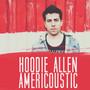 Hoodie Allen – Americoustic