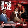 Kidz In The Hall – Geniuses Need Love Too