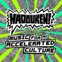 Hadouken – Music For An Accelerated Culture