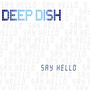 deep dish &ndash; Say Hello