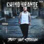 chino grande – TRUST YOUR STRUGGLE