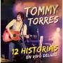 Tommy Torres – 12 Historias (En Vivo)