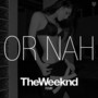 the weeknd – Or Nah