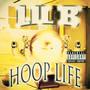 Lil B – Hoop Life