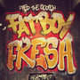 FRED THE GODSON – Fat Boy Fresh