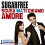 Sugarfree – Scusa Ma Ti Chiamo Amore